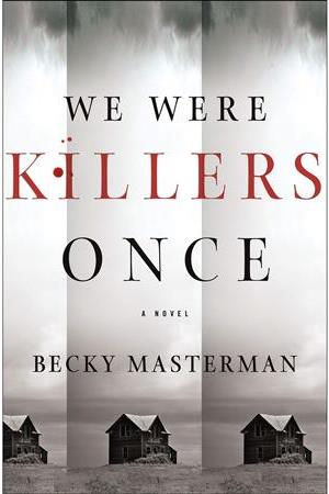 We Were Killers Once Becky Masterman